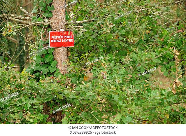 Private Property sign in forest, Lot-et-Garonne Department, Aquitaine, France