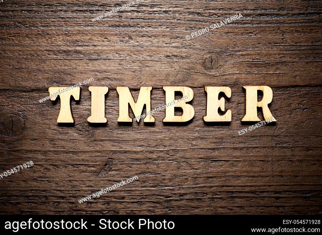 Timber word on a wood table