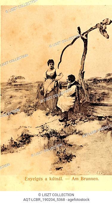 Dug wells, Paintings, 1904 postcards, 1904, Enyelges a kutnal, Am Brunnen