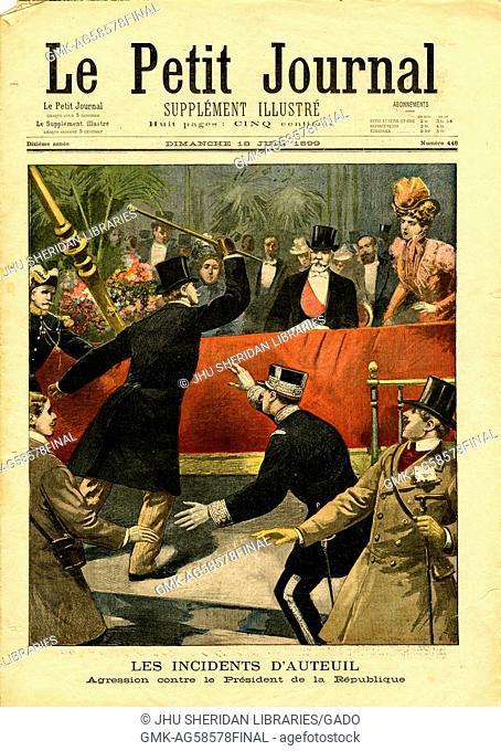 """Le Petit Journal Cover titled """"""""Les Incidents D'Auteuil, Agression contre President de la Republique"""""""", one man showing aggression towards the president of the..."""