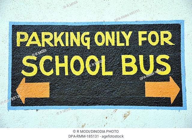 Sign board of parking only for school bus at Mumbai Maharashtra India
