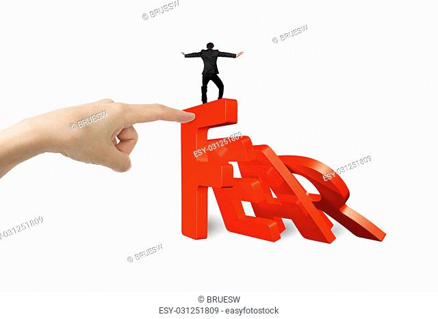 Big woman hand stopping domino of red fear word falling, with another small man balancing on it, isolated on white