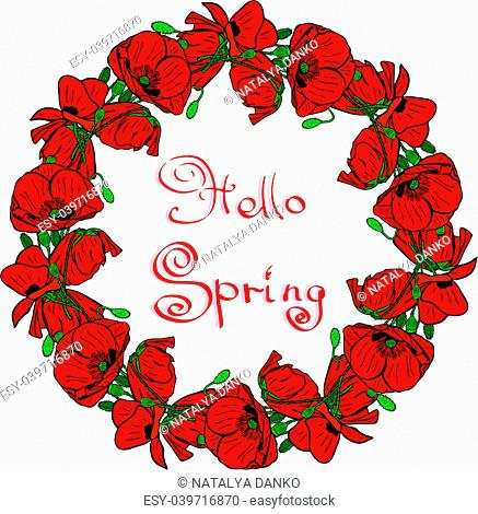 wreath of red blossoming poppies, green unblown buds, inside inscription hello spring