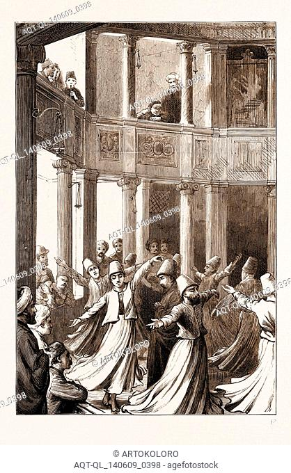 THE EASTERN QUESTION: DANCING DERVISHES, AT CONSTANTINOPLE, ISTANBUL, TURKEY, 1876