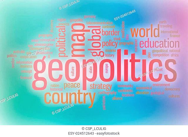 Geopolitics word cloud with abstract background