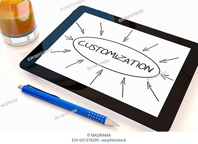 Customization - text concept on a mobile tablet computer on a desk - 3d render illustration