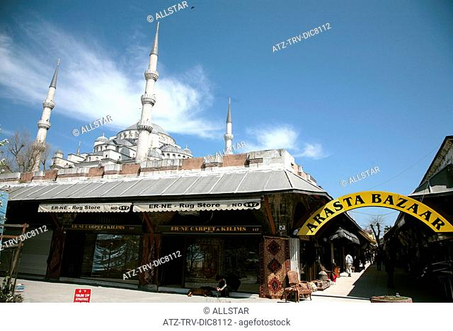 ARASTA BAZAAR & BLUE MOSQUE; SULTANAHMET, ISTANBUL, TURKEY; 04/04/2008