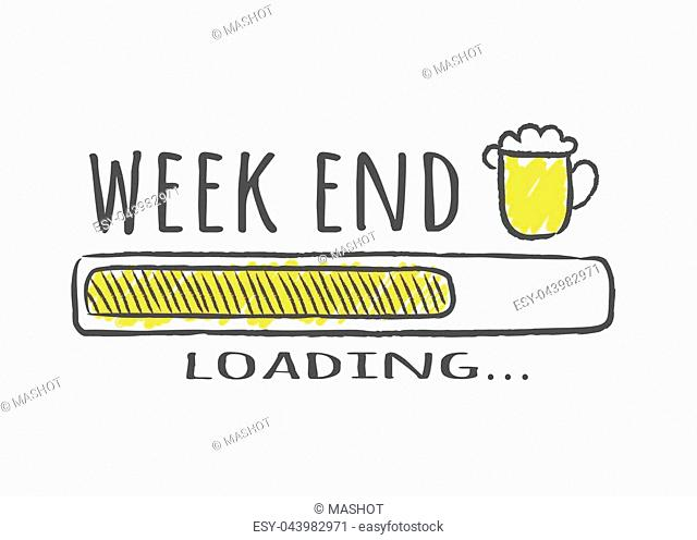 Progress bar with inscription - Week end loading and beer glass in sketchy style. Vector illustration for t-shirt design, poster or card