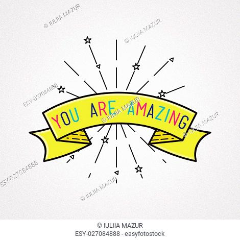 You are amasing Inspirational illustration, motivational quotes typographic poster design in flat style, thin line icons for frame, greeting card