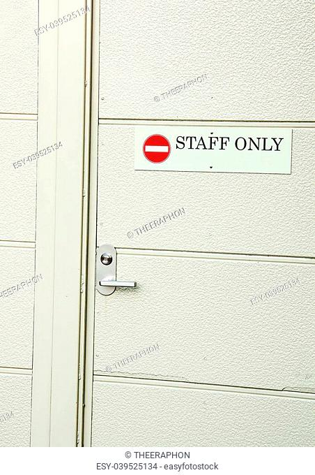 Staff only sign be installed on the door