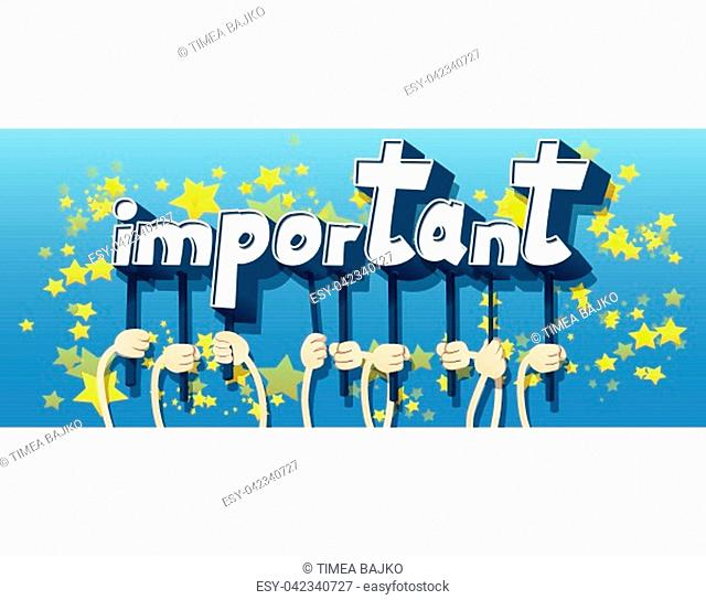 Diverse hands holding letters of the alphabet created the word Important. Vector illustration