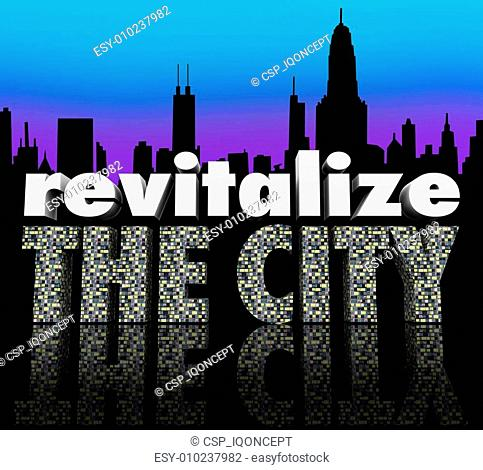 Revitalize the City 3d words on a city skyline to illustrate efforts to improve or increase business in an urban metropolitan center through efforts such as...