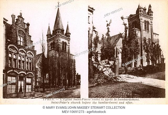 WWI - Yres, Belgium - St Peter's Church (L'Eglise Saint-Pierre) pictures before and after the bombardment suffered during the war