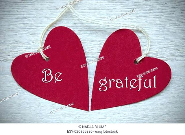 Two Red Hearts With Be Grateful