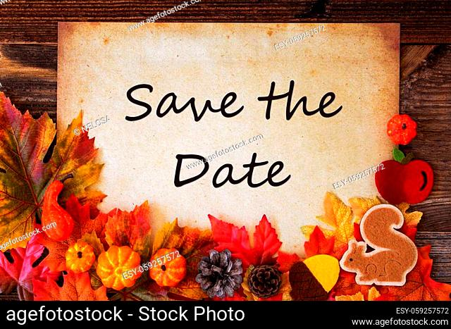 Old Paper With English Text Save The Date. Colorful Autumn Decoration Like Leaves and Pumpkin