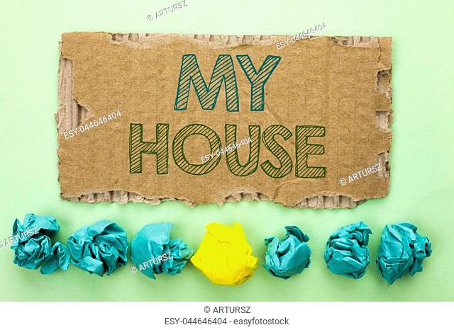 Conceptual hand writing showing My House. Business photo text Housing Home Residential Property Family Household New Estate written Tear Cardboard plain...