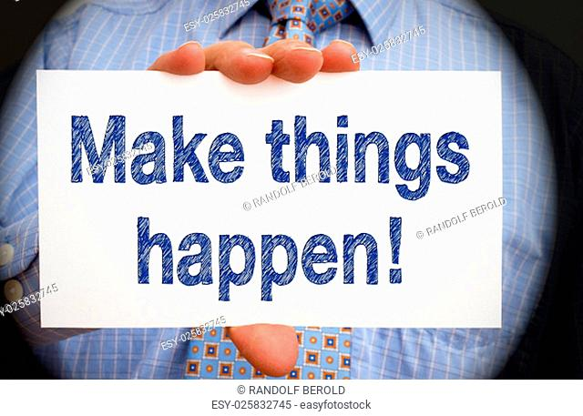 Make things happen - Motivation