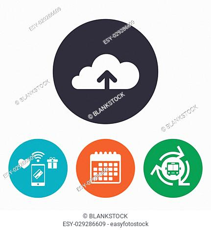 Upload from cloud icon. Upload button. Load symbol. Mobile payments, calendar and wifi icons. Bus shuttle