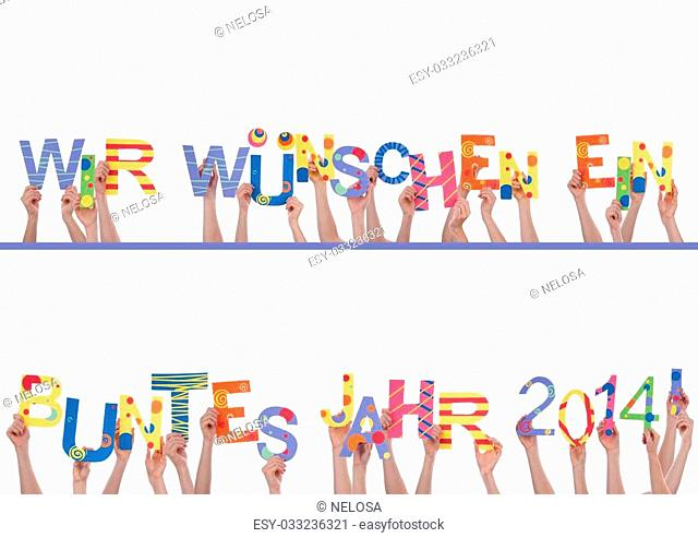 Many Hands Holding the Colorful German Words Wir Wuenschen Ein Buntes Jahr 2014, Which Means We Wish A Colorful Year 2014, Isolated