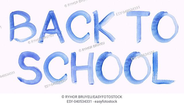 Handwritten Blue Watercolor Message Text Back To School Isolate In White Background