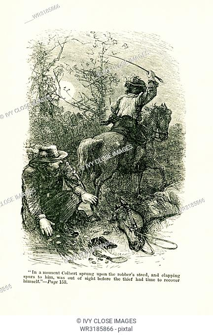 The caption for this illustration that dates to around 1865 reads: In a moment Colbert sprung upon the robber's steed, and clapping spurs to him