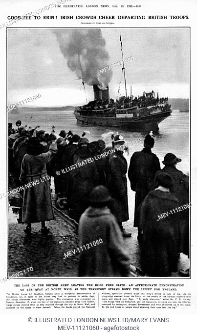 Good-bye to Erin! Irish Crowds cheer departing British troops on the quay at North Wall, Dublin. The last of the British army leaving the Irish Free State via...