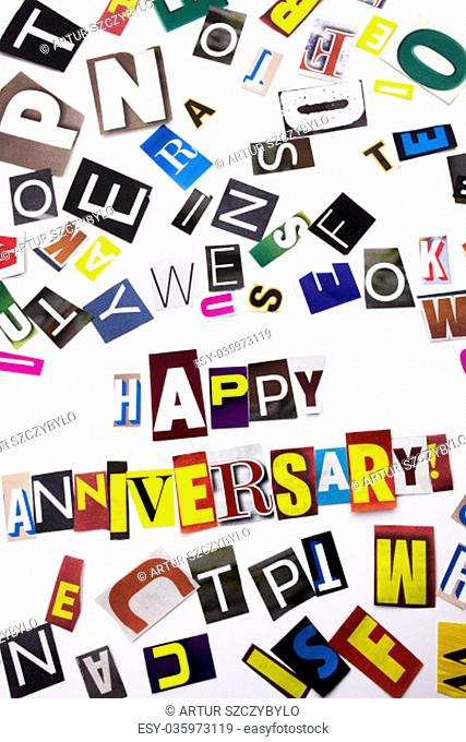 A word writing text showing concept of Happy Anniversary made of different magazine newspaper letter for Business case on the white background with space