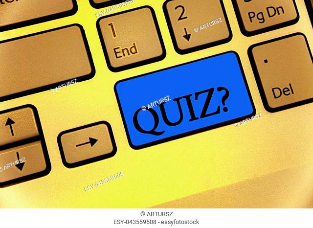 Writing note showing Quiz Question. Business photo showcasing Short Tests Evaluation Examination to quantify your knowledge Keyboard brown key yellow laptop...