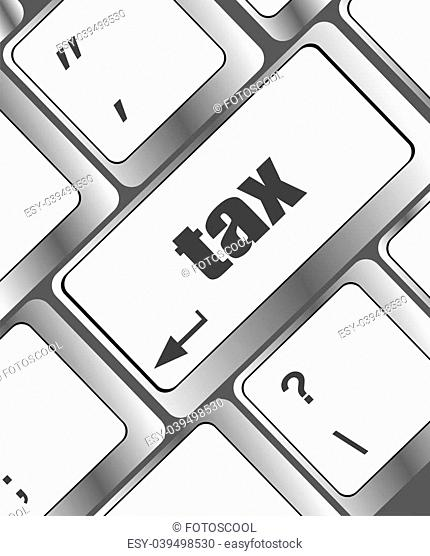 tax word on laptop keyboard key, business concept