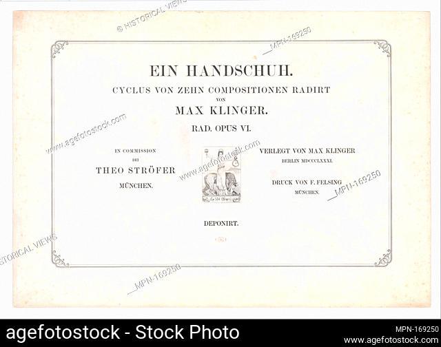 Title Page from Ein Handschuh (A Glove). Cyclus von zehn Compositionen radirt. Rad. Opus VI. First edition. Series/Portfolio: First edition; Artist: Max Klinger...